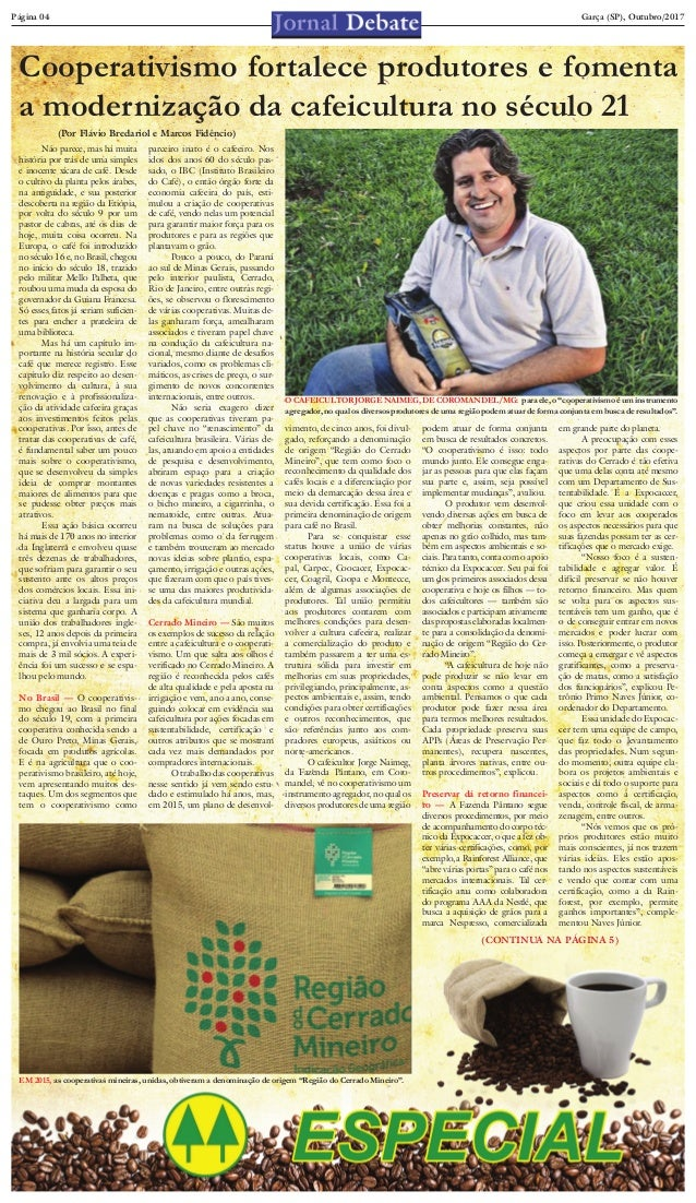 Garça (SP), Outubro/2017Página 04 Cooperativismo fortalece produtores e fomenta a modernização da cafeicultura no século 2...