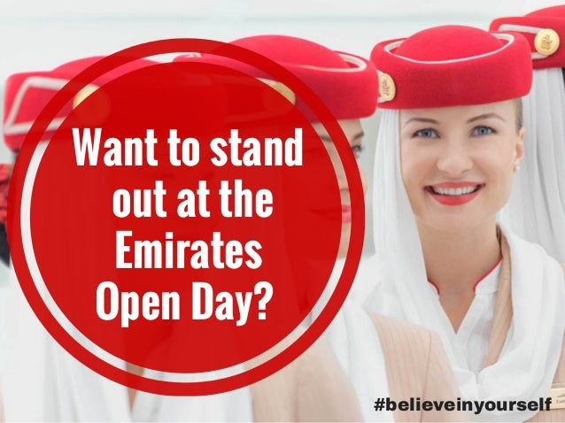#believeinyourself Want to stand out at the Emirates Open Day?