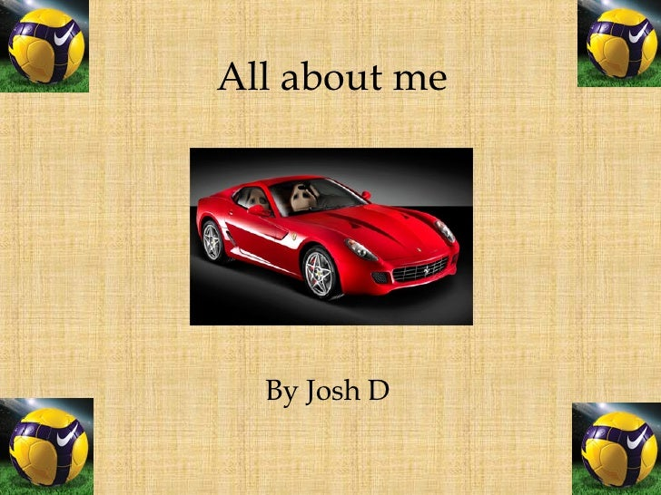 All about me By Josh D