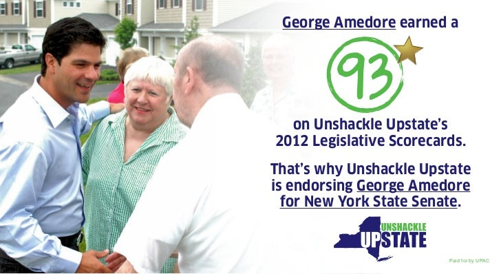 George Amedore earned a         93  on Unshackle Upstate's2012 Legislative Scorecards.That's why Unshackle Upstateis endor...