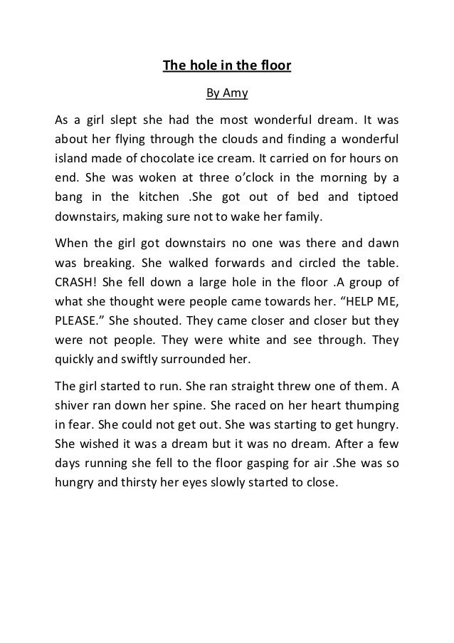The hole in the floor                           By AmyAs a girl slept she had the most wonderful dream. It wasabout her fl...