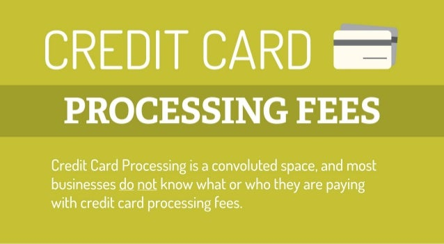 Credit card processing fees credit card processing fees 1 638gcb1377690223 colourmoves