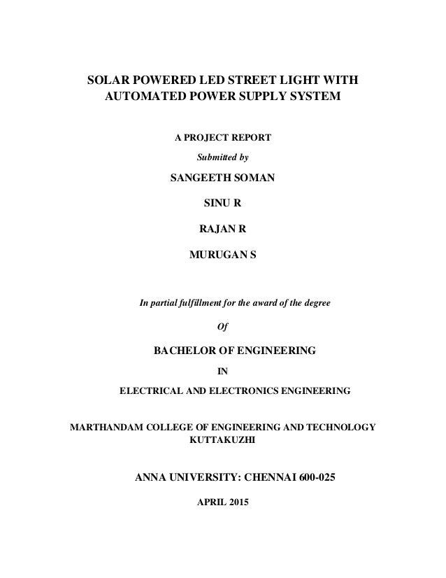SOLAR POWERED LED STREET LIGHT WITH AUTOMATED POWER SUPPLY SYSTEM A PROJECT REPORT Submitted by SANGEETH SOMAN SINU R RAJA...