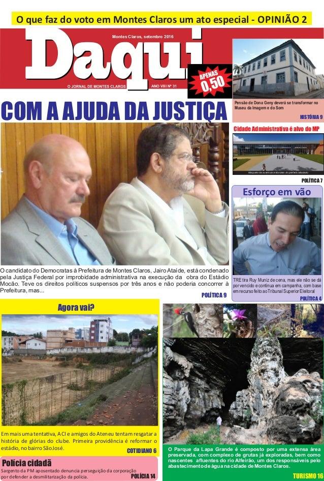 Montes Claros, setembro 2016 0,50 O que faz do voto em Montes Claros um ato especial ‐ OPINIÃO 2 COM A AJUDA DA JUSTIÇA O ...