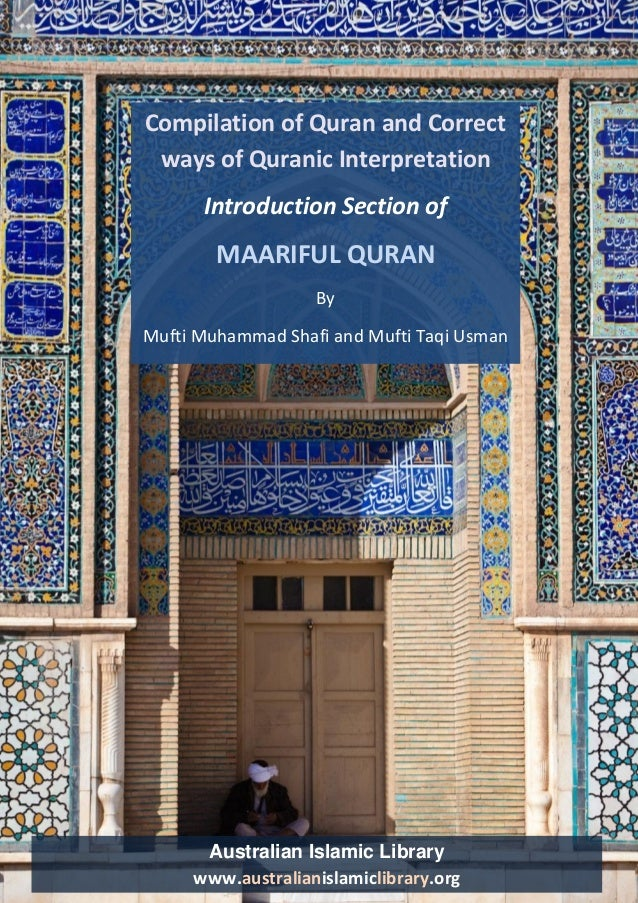 Australian Islamic Library www.australianislamiclibrary.org  Compilation of Quran and Correct  ways of Quranic Interpretat...