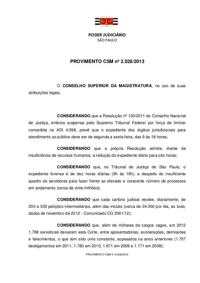 PODER JUDICIÁRIO                                      SÃO PAULO                      PROVIMENTO CSM nº 2.028/2013         ...