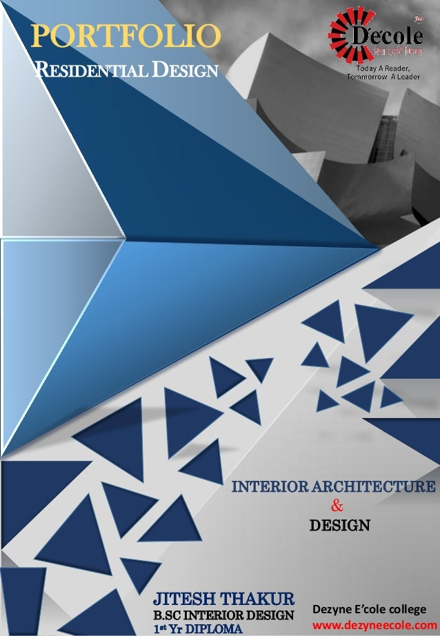 One Year Residential Interior Design Diploma PORTFOLIO RESIDENTIAL DESIGN INTERIOR ARCHITECTURE JITESH THAKUR BSC 1st Yr