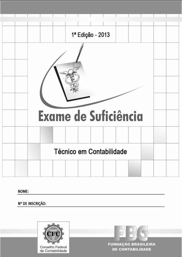 EXAME DE SUFICIÊNCIA – 1ª Edição 2013 Edital N.o 01/2013 SÓ ABRA QUANDO AUTORIZADO Ao receber o Caderno de Prova: Escreva ...