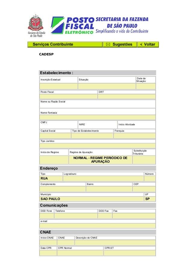 CADESP Estabelecimento : Inscrição Estadual Situação Data da Situação Posto Fiscal DRT Nome ou Razão Social Nome Fantasia ...