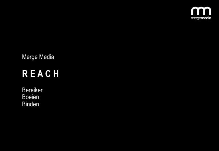 Merge Media  REACH Bereiken Boeien Binden