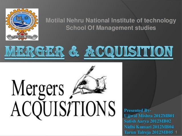 Motilal Nehru National Institute of technology School Of Management studies  Presented ByUjjwal Mishra 2012MB01 Satish Aar...