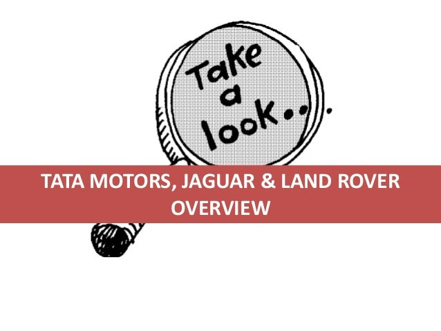 acquisition of jaguar and land rover by tata Free research that covers question 1 tata motors limited stood to have both strategic and economic gains from the acquisition of both jaguar and land rover first and foremost, the deal.