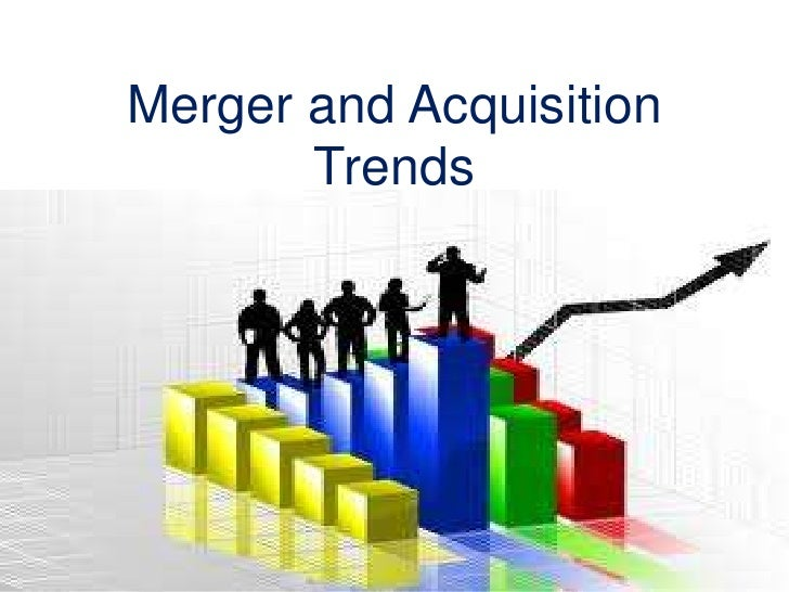 Data Acquisition And Trending : Merger and acquisition trends
