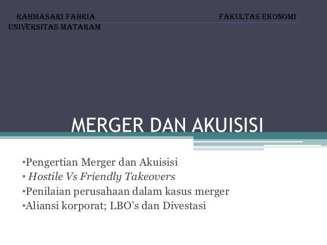 Rahmasari Fahria                     Fakultas EkonomiUniversitas Mataram            MERGER DAN AKUISISI  •Pengertian Merge...
