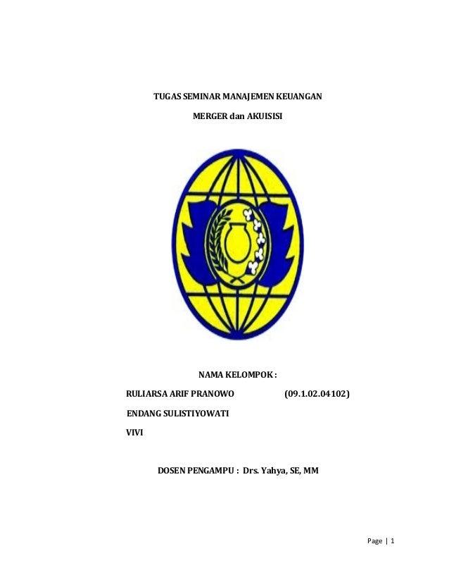 TUGAS SEMINAR MANAJEMEN KEUANGAN MERGER dan AKUISISI NAMA KELOMPOK : RULIARSA ARIF PRANOWO (09.1.02.04102) ENDANG SULISTIY...