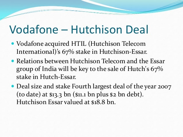 hutch vodafone merger Vodafone on tuesday completed its purchase of a controlling stake in hutchison essar, india's fourth largest mobile operator, but said it would pay $109bn rather than the $111bn originally.