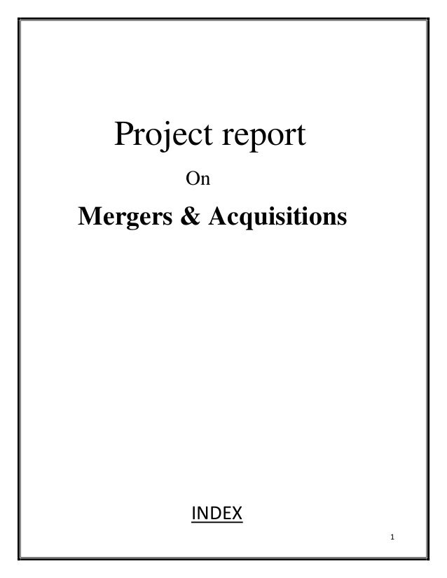 Project report        OnMergers & Acquisitions         INDEX                         1