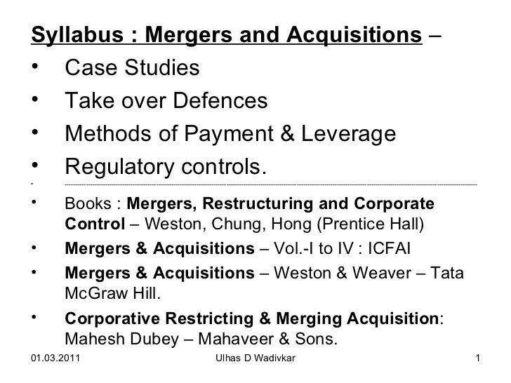 <ul><li>Syllabus : Mergers and Acquisitions  –  </li></ul><ul><li>Case Studies  </li></ul><ul><li>Take over Defences </li>...