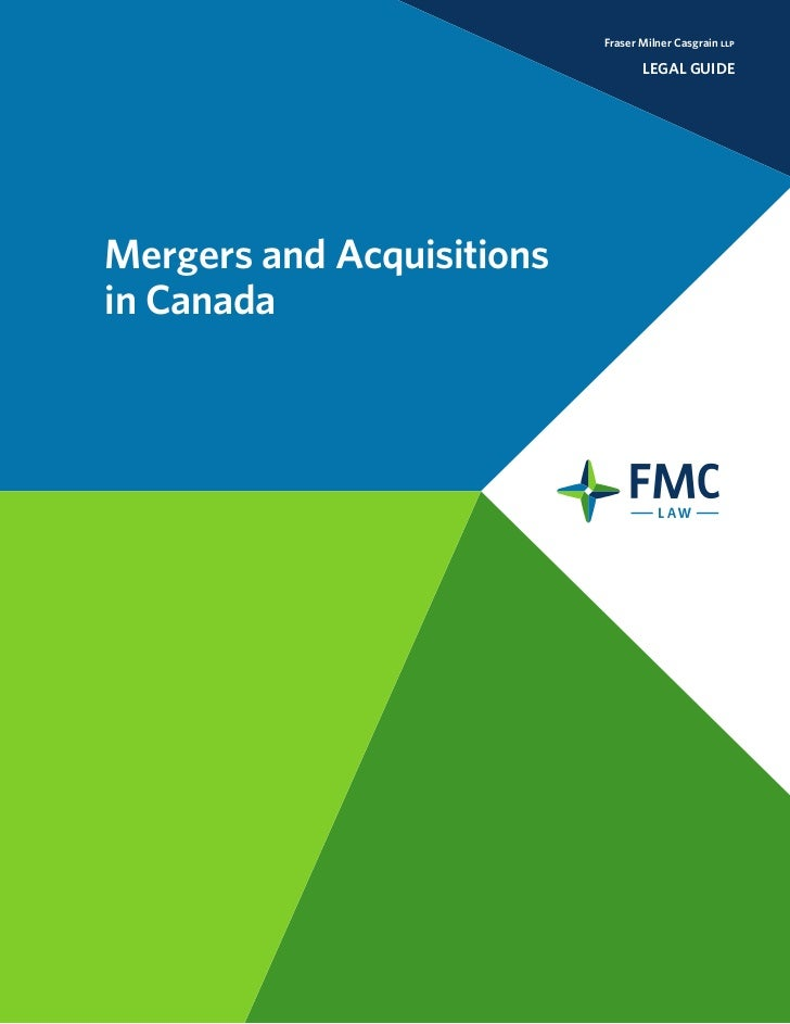 Fraser Milner Casgrain llp                                  LEGAL GUIDEMergers and Acquisitionsin Canada