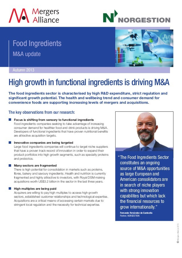 "Food Ingredients M&A update Autumn 2013 ""The Food Ingredients Sector constitutes an ongoing source of M&A opportunities as..."