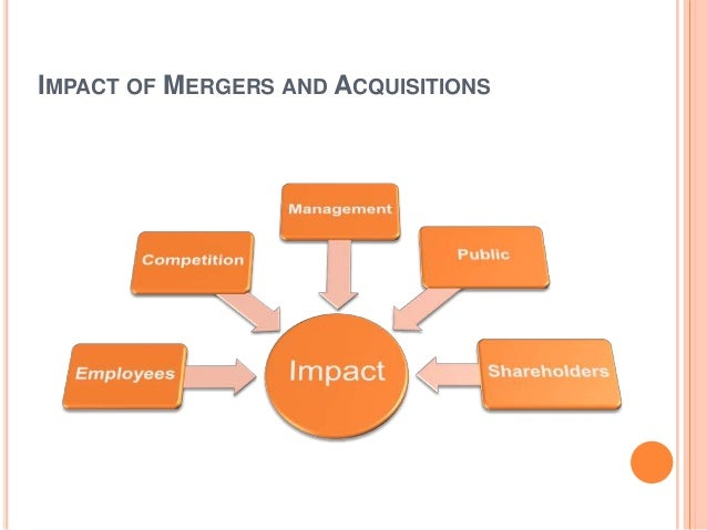 impact of merger and acquisition on Read more about how mergers affect competition on business is getting ready to commence regulation of combinations (acquisition, acquiring control, mergers and amalgamations between enterprises above the the unilateral effects are likely if, prior to the merger.