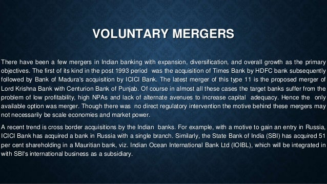 mergers and acquisitions in indian banks Mergers and acquisitions (m & a) have become a global phenomenon in today's free market economies wherein banks need to constantly evolve to remain competitive.