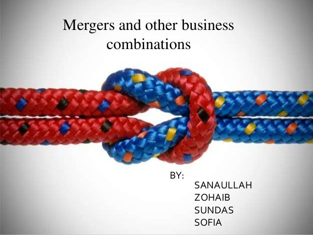 mergers and business combination by sanaullah