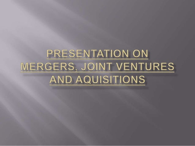 mergers and joint ventures essay A joint venture is a pact in which two or more parties agree to combine resources to accomplish a  a joint venture (jv)  joint ventures can take on any legal.