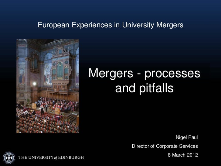 European Experiences in University Mergers              Mergers - processes                  and pitfalls                 ...