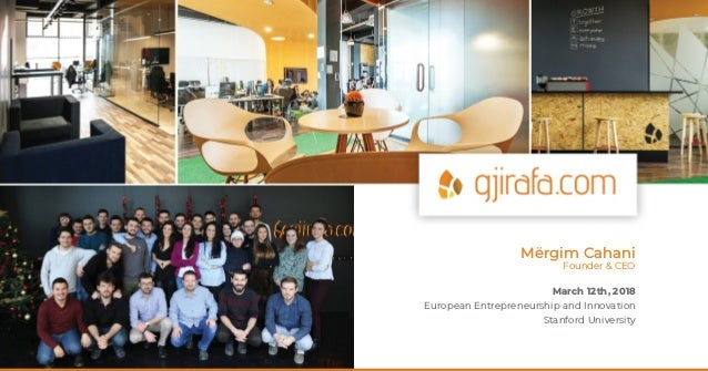 Mërgim Cahani Founder & CEO March 12th, 2018 European Entrepreneurship and Innovation Stanford University