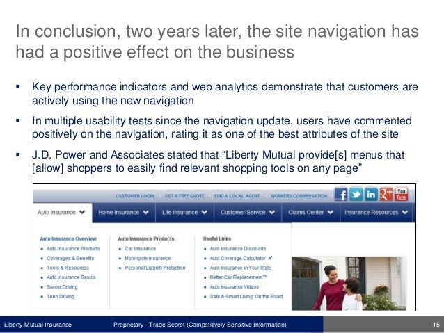 Liberty Mutual Insurance In conclusion, two years later, the site navigation has had a positive effect on the business  K...