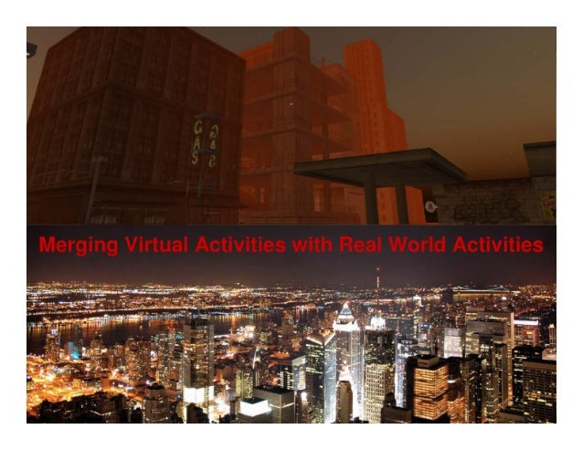Merging Virtual & Real Activities: Discussion Guide (Virtual Worlds 2007 Panel)