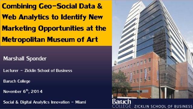 Combining Geo-Social Data & Web Analytics to Identify New Marketing Opportunities at the Metropolitan Museum of Art  Marsh...