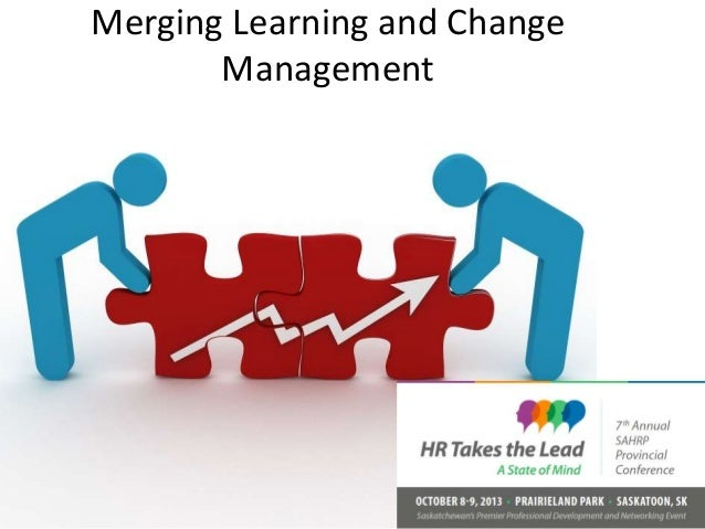 Merging Learning and Change Management