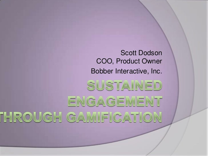 Scott Dodson COO, Product OwnerBobber Interactive, Inc.
