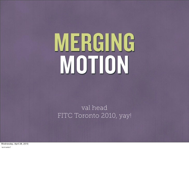 MERGING                             MOTION                                    val head                             FITC To...