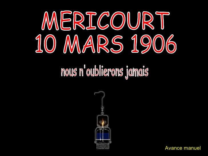 MERICOURT 10 MARS 1906 nous n'oublierons jamais Avance manuel