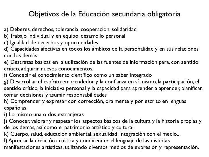 Objetivos de la Educación secundaria obligatoriaa) Deberes, derechos, tolerancia, cooperación, solidaridadb) Trabajo indiv...