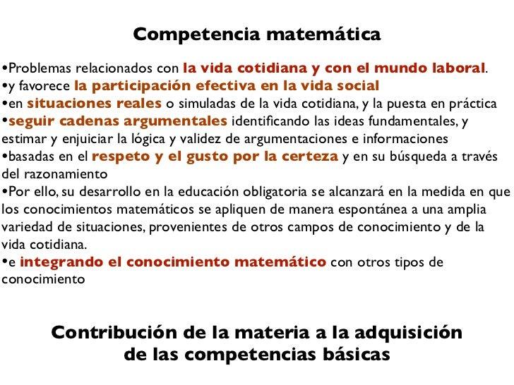 Competencia matemática•Problemas relacionados con la vida cotidiana y con el mundo laboral.•y favorece la participación ef...
