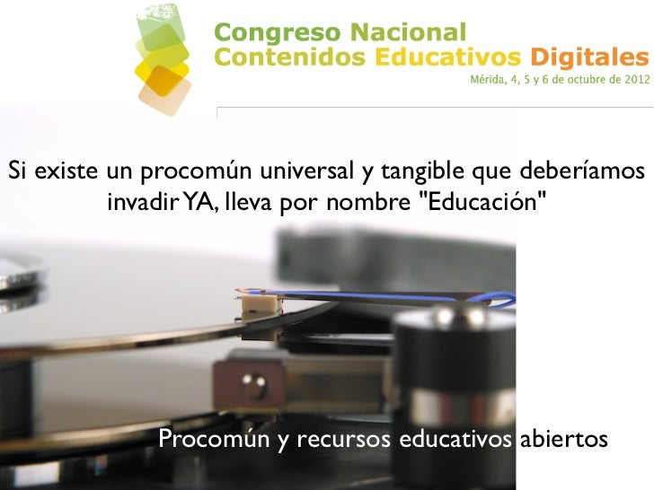 """Si existe un procomún universal y tangible que deberíamos          invadir YA, lleva por nombre """"Educación""""             Pr..."""