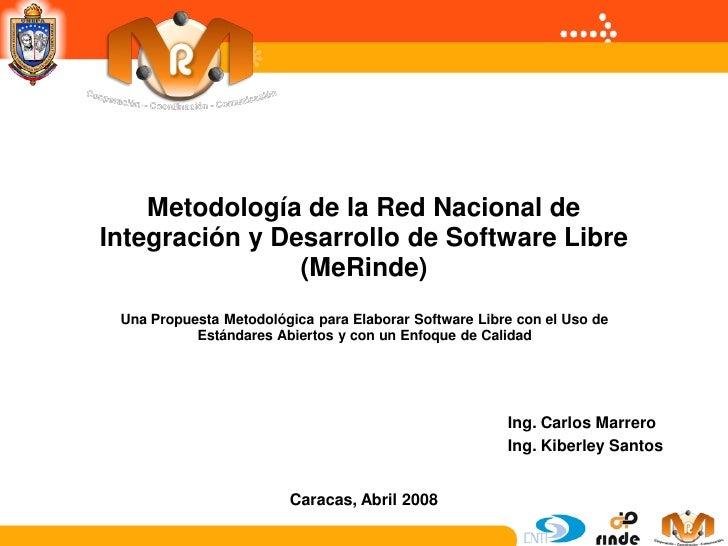 Metodología de la Red Nacional de Integración y Desarrollo de Software Libre                 (MeRinde)  Una Propuesta Meto...