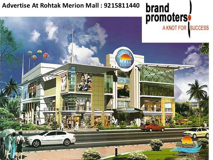 Advertise At Rohtak Merion Mall : 9215811440