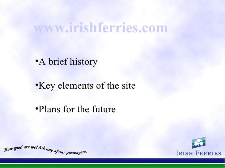 <ul><li>A brief history </li></ul><ul><li>Key elements of the site </li></ul><ul><li>Plans for the future </li></ul>www.ir...