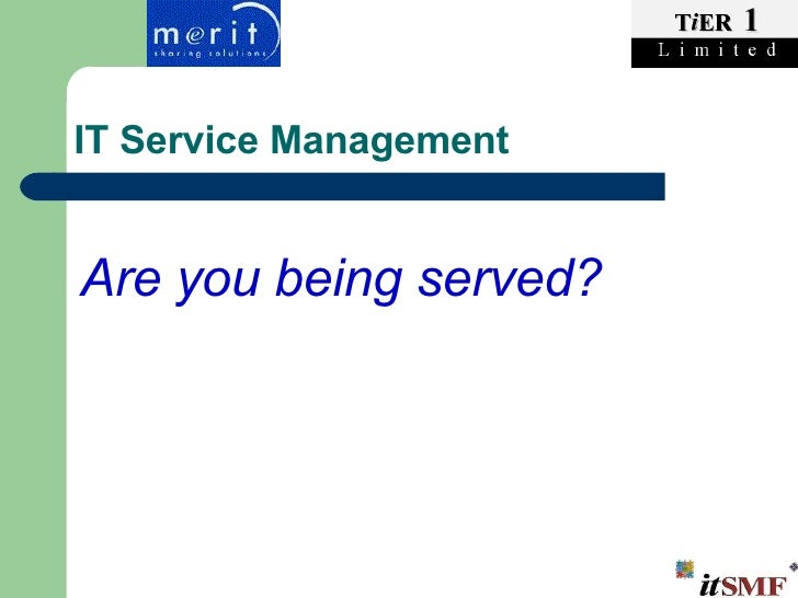 IT Service Management Are you being served?