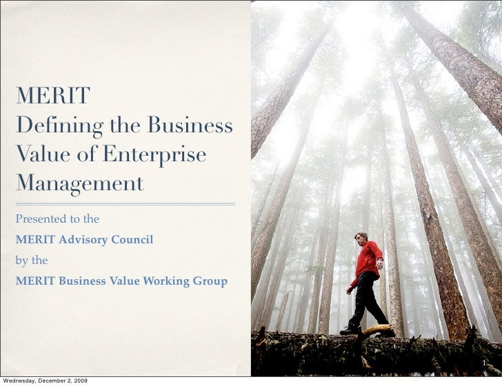MERIT    Defining the Business    Value of Enterprise    Management    Presented to the    MERIT Advisory Council    by th...