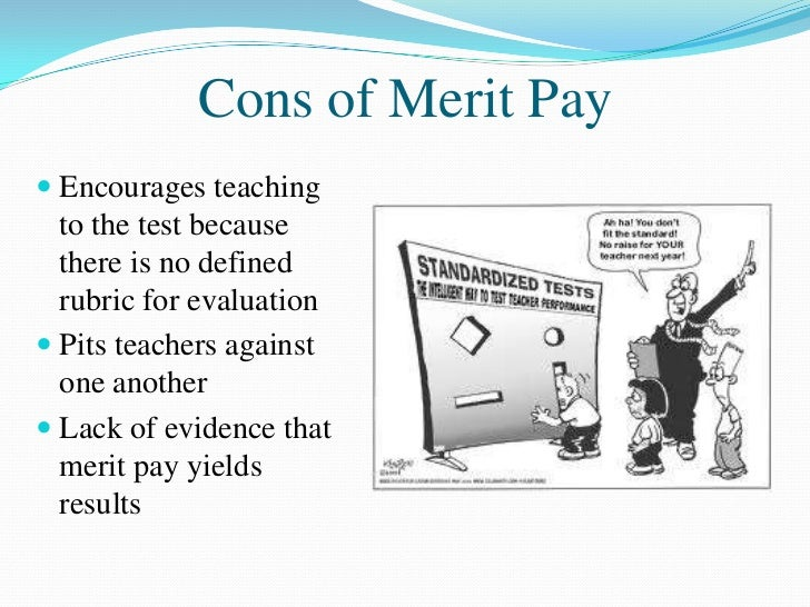 against merit pay for teachers essay Teacher tenure merit pay term papers and essays argumentative essay an in-depth look at the system of merit pay for teachers based on student performance.