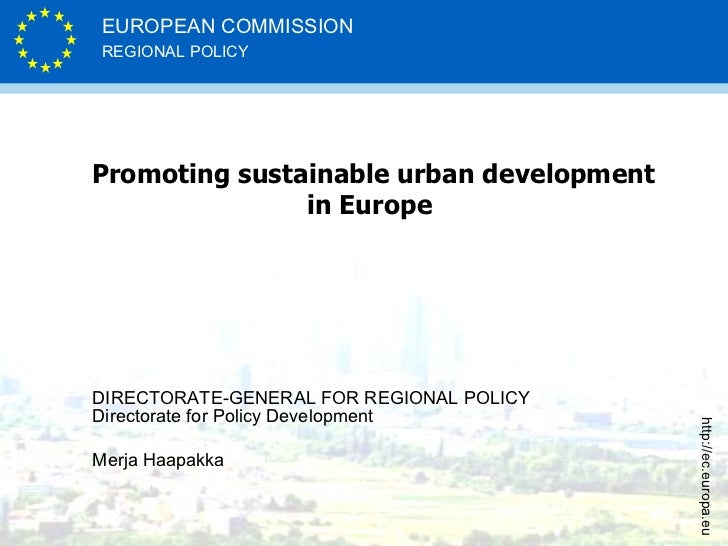 Promoting sustainable urban development in Europe  DIRECTORATE-GENERAL FOR REGIONAL POLICY Directorate for Policy Developm...