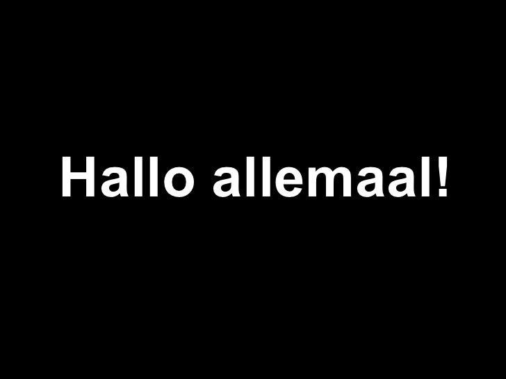 Hallo allemaal!
