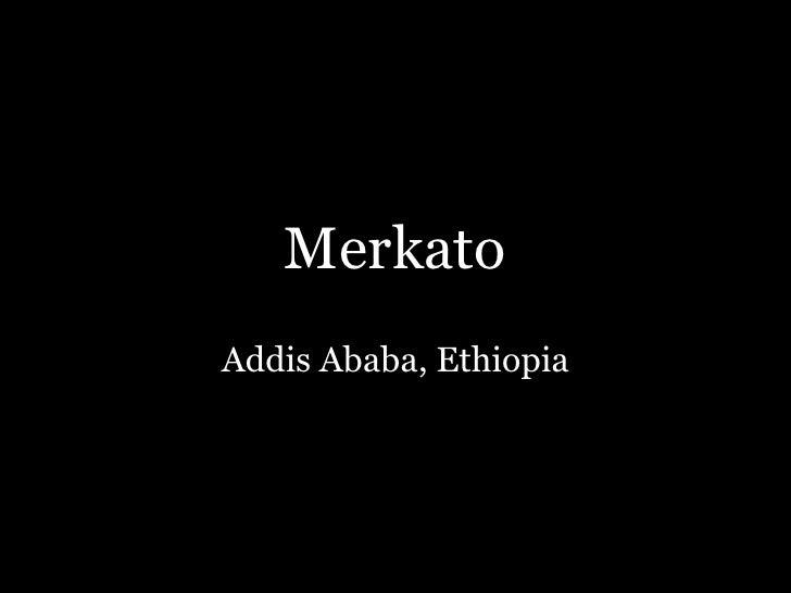Merkato Addis Ababa, Ethiopia
