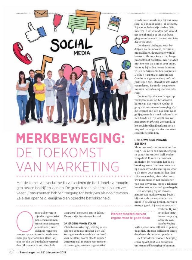 22 de Beursbengel | nr. 850 | december 2015 Met de komst van social media veranderen de traditionele verhoudin- gen tussen...